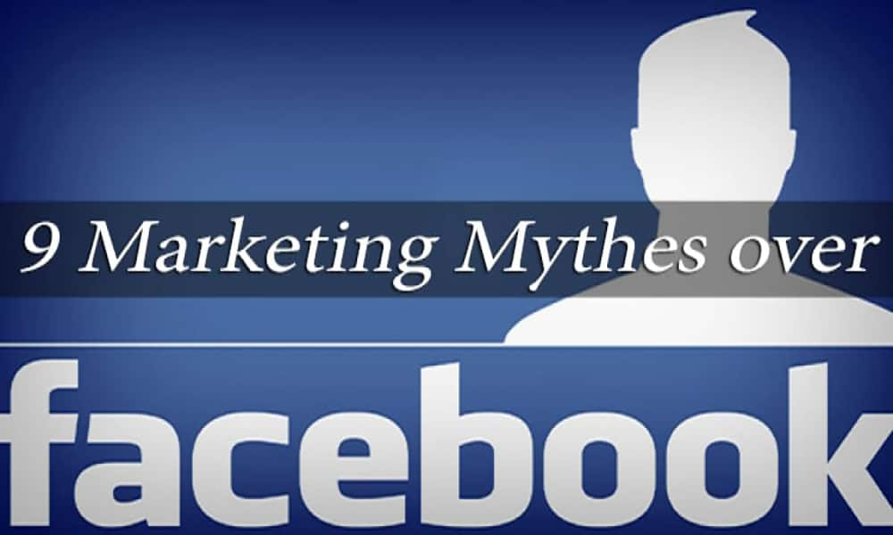 9 Facebook marketing mythes