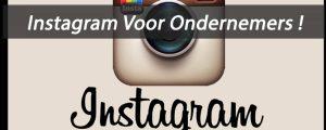 Instagram voor ondernemers - de ultieme handleiding