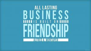 business is built on friendship