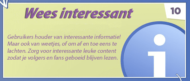 Tip 10 - Facebook bedrijfspagina optimaliseren -Wees interessant