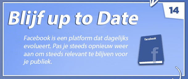 Tip 14 - Facebook bedrijfspagina optimaliseren -Blijf up-to-date